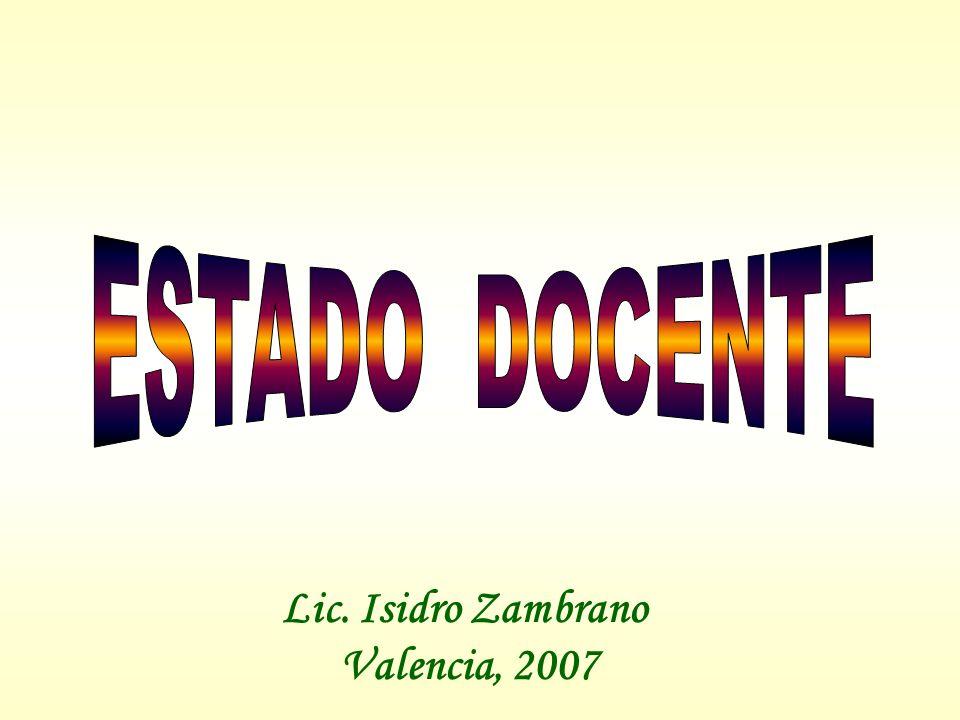ESTADO DOCENTE Lic. Isidro Zambrano Valencia, 2007