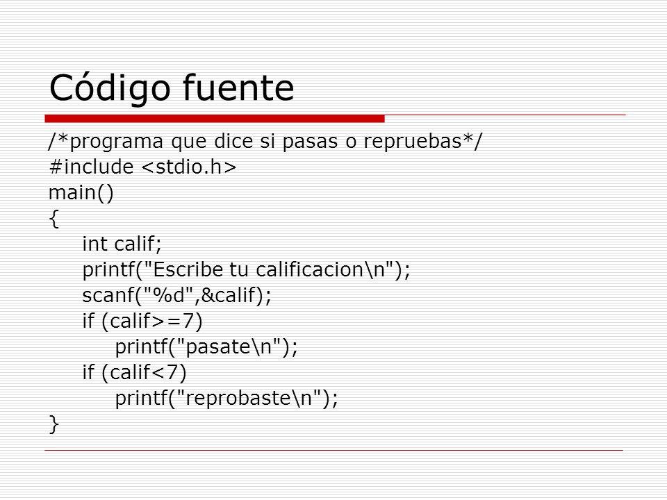 Código fuente /*programa que dice si pasas o repruebas*/
