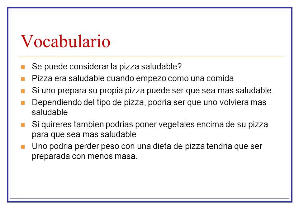 Vocabulario Se puede considerar la pizza saludable