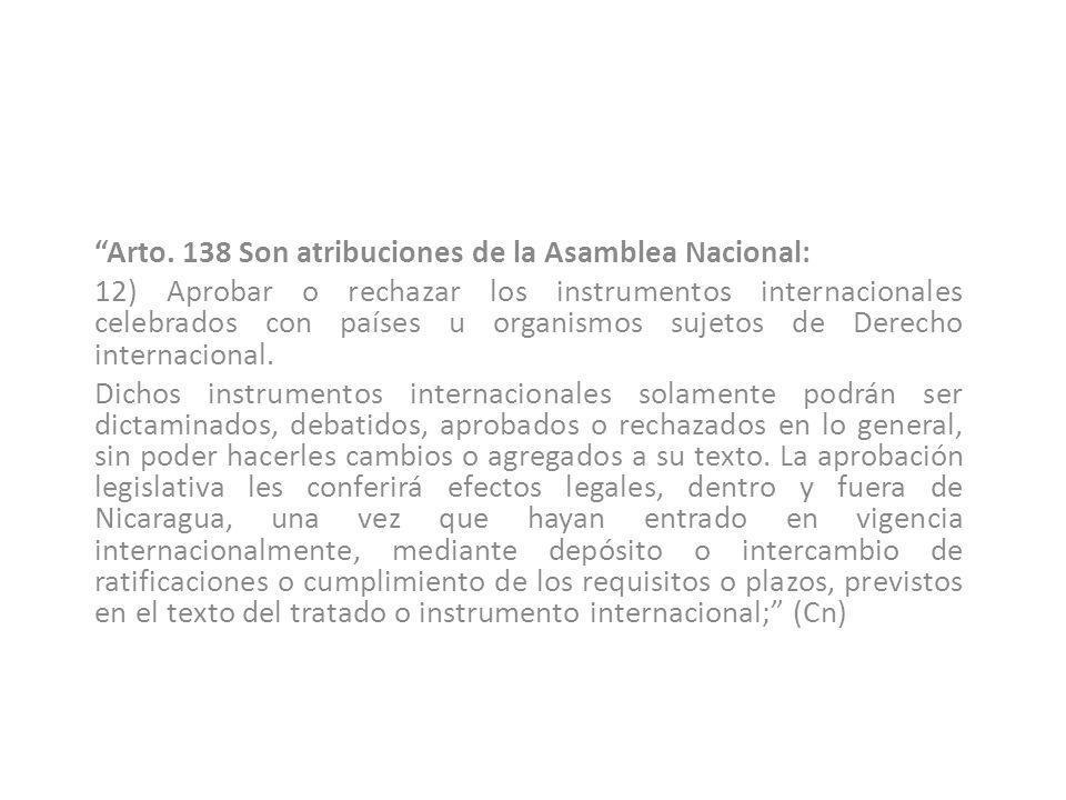 Arto. 138 Son atribuciones de la Asamblea Nacional: