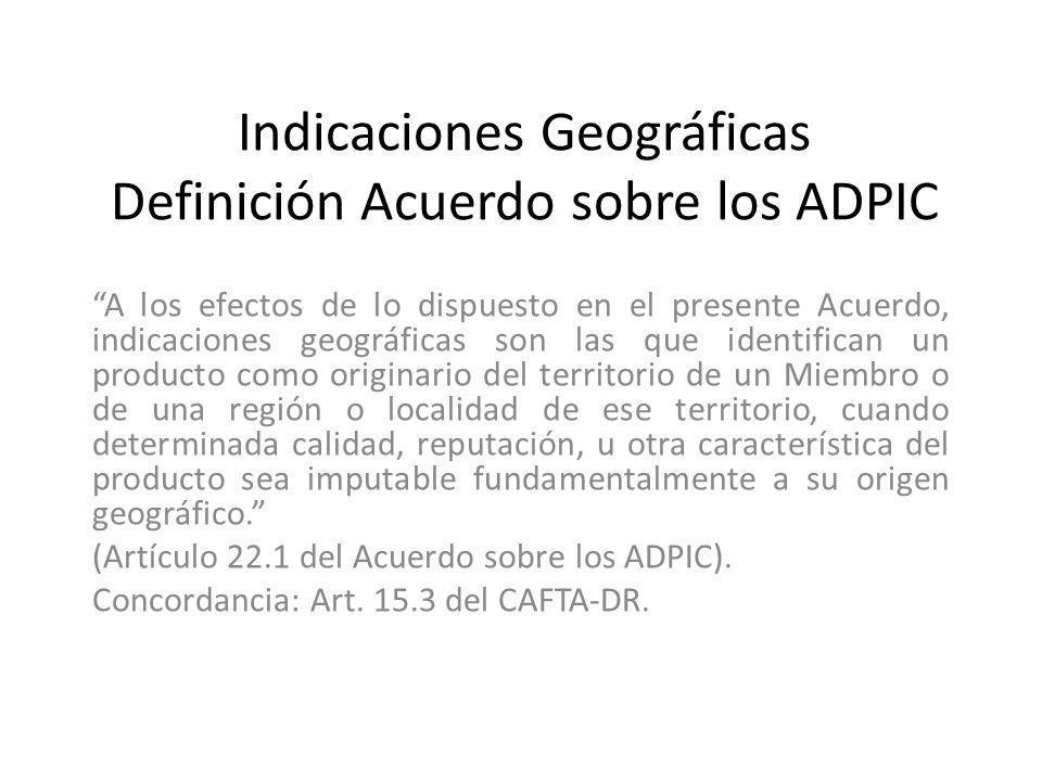 Indicaciones Geográficas Definición Acuerdo sobre los ADPIC