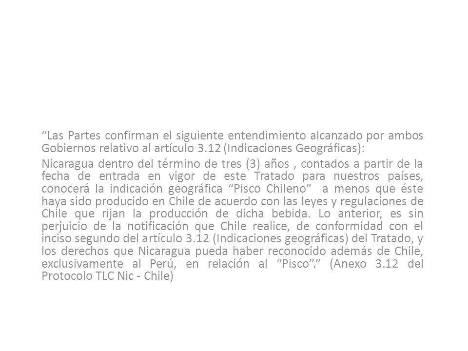 Las Partes confirman el siguiente entendimiento alcanzado por ambos Gobiernos relativo al artículo 3.12 (Indicaciones Geográficas):