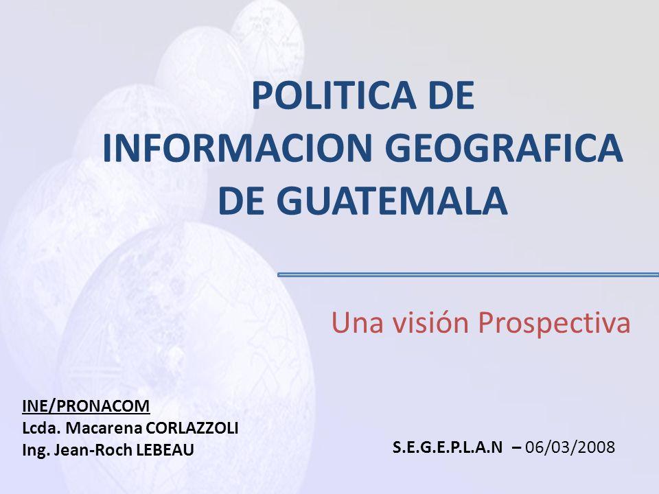 POLITICA DE INFORMACION GEOGRAFICA DE GUATEMALA