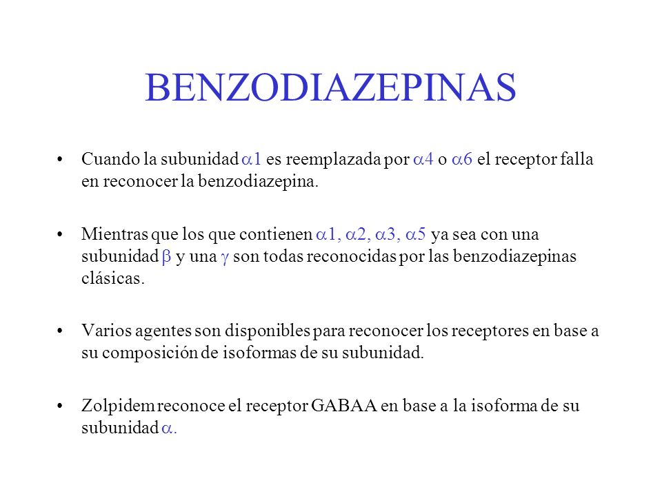 BENZODIAZEPINASCuando la subunidad 1 es reemplazada por 4 o 6 el receptor falla en reconocer la benzodiazepina.