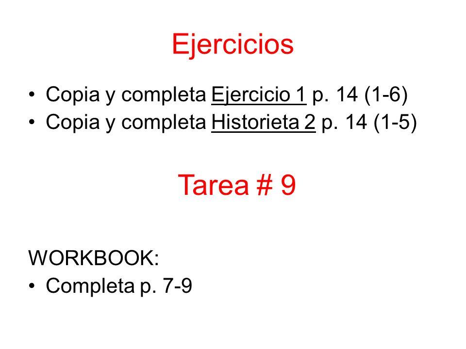 Ejercicios Tarea # 9 Copia y completa Ejercicio 1 p. 14 (1-6)