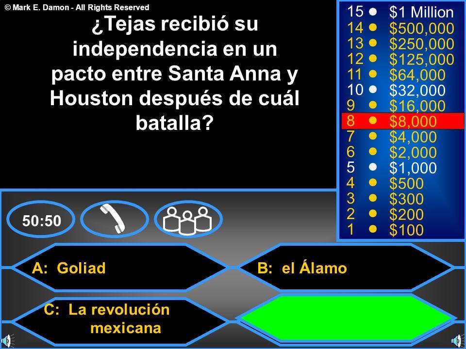 15 $1 Million. ¿Tejas recibió su independencia en un pacto entre Santa Anna y Houston después de cuál batalla