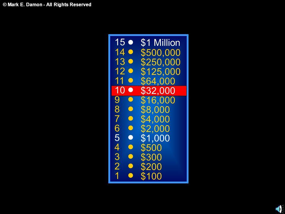 15$1 Million. 14. $500,000. 13. $250,000. 12. $125,000. 11. $64,000. 10. $32,000. 9. $16,000. 8. $8,000.