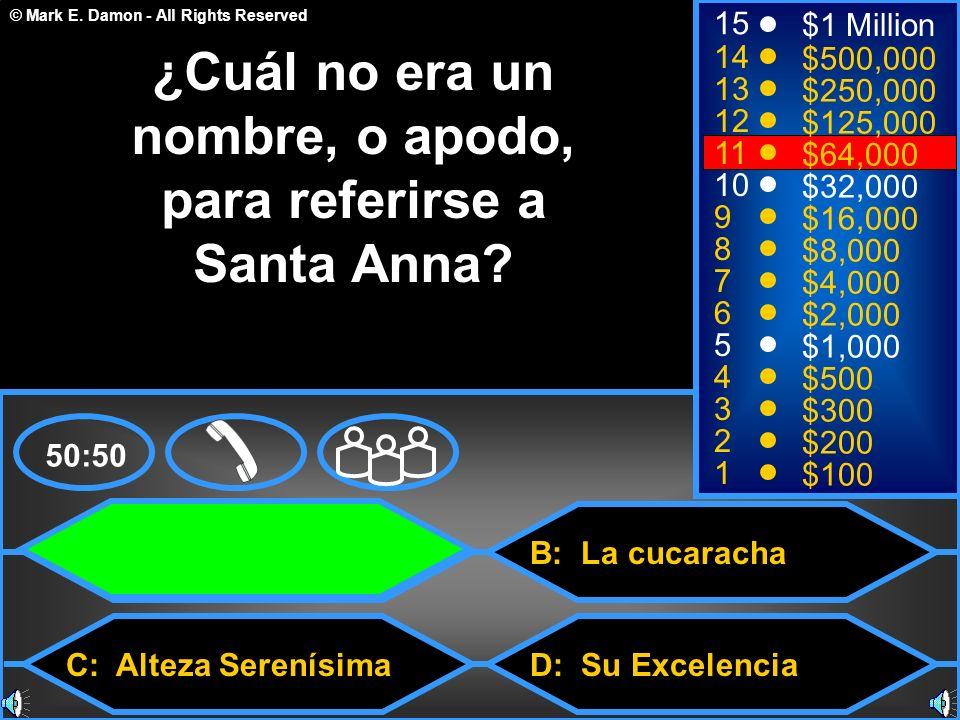 ¿Cuál no era un nombre, o apodo, para referirse a Santa Anna