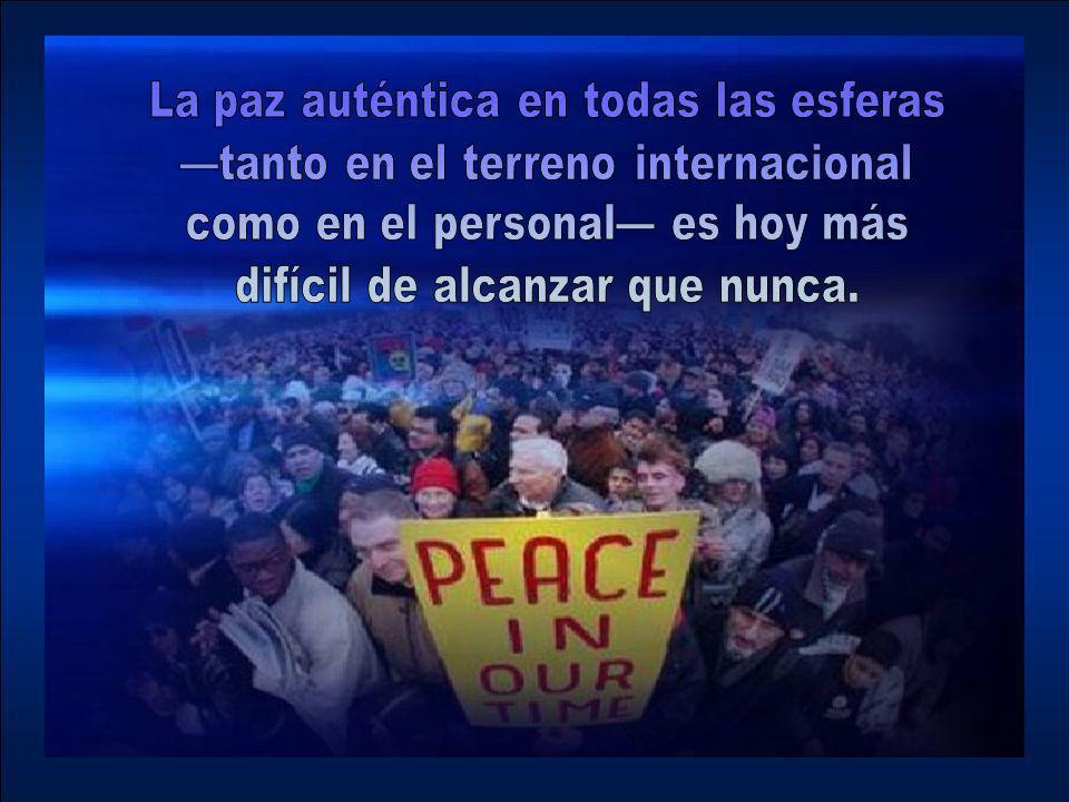 La paz auténtica en todas las esferas