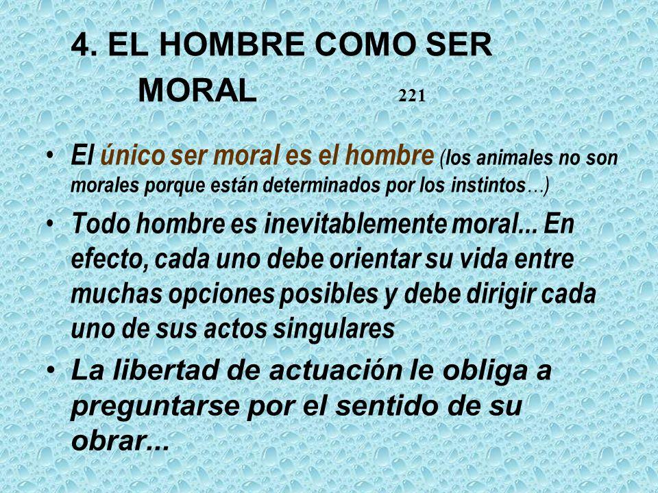 4. EL HOMBRE COMO SER MORAL 221