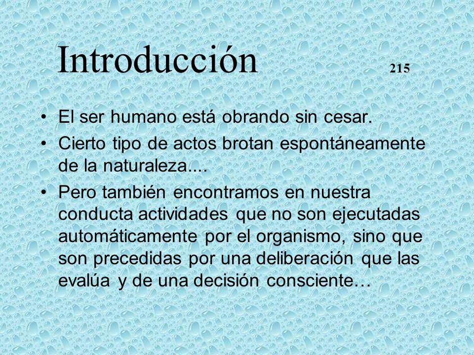 Introducción 215 El ser humano está obrando sin cesar.
