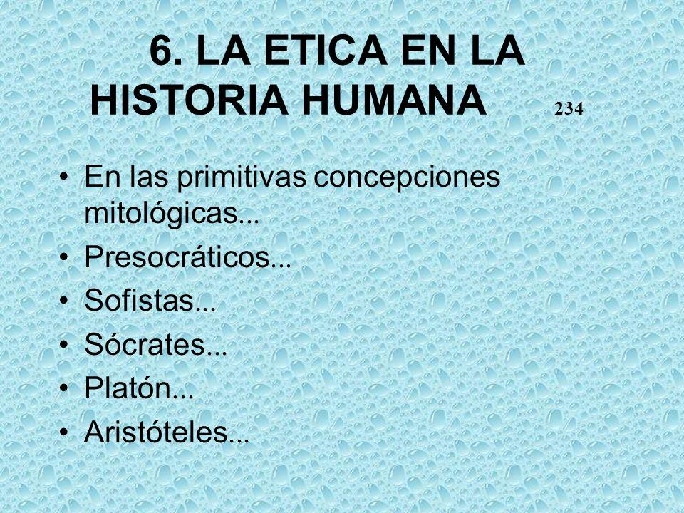 6. LA ETICA EN LA HISTORIA HUMANA 234