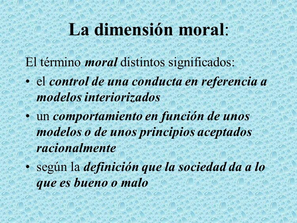 La dimensión moral: El término moral distintos significados: