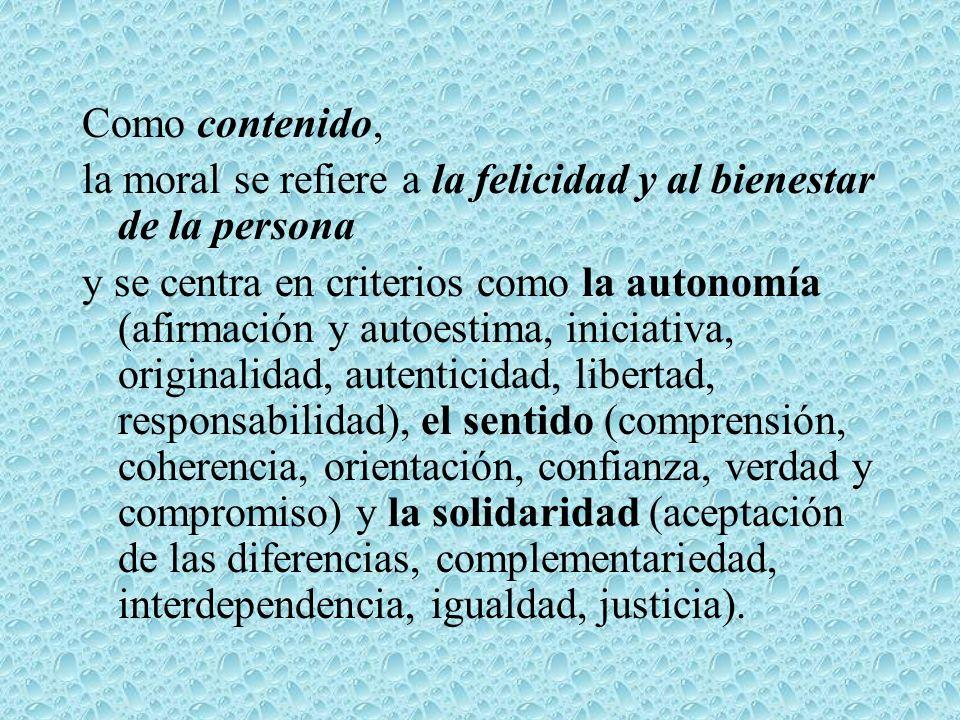 Como contenido, la moral se refiere a la felicidad y al bienestar de la persona.