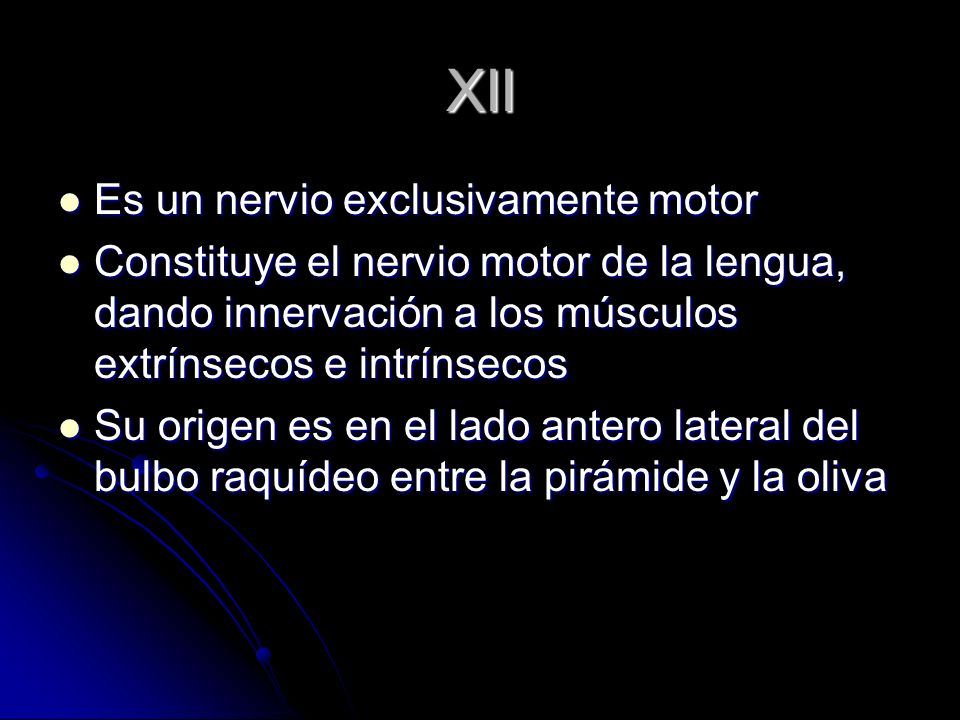 XII Es un nervio exclusivamente motor