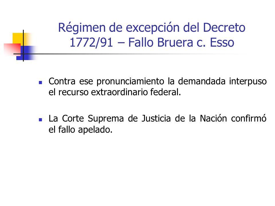Régimen de excepción del Decreto 1772/91 – Fallo Bruera c. Esso