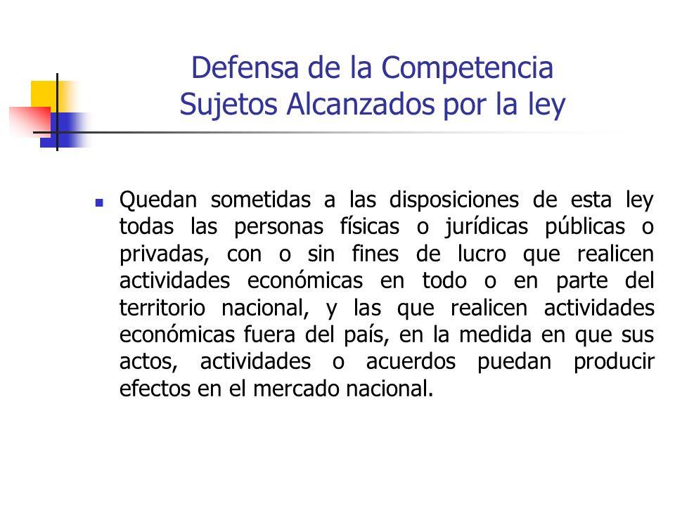Defensa de la Competencia Sujetos Alcanzados por la ley
