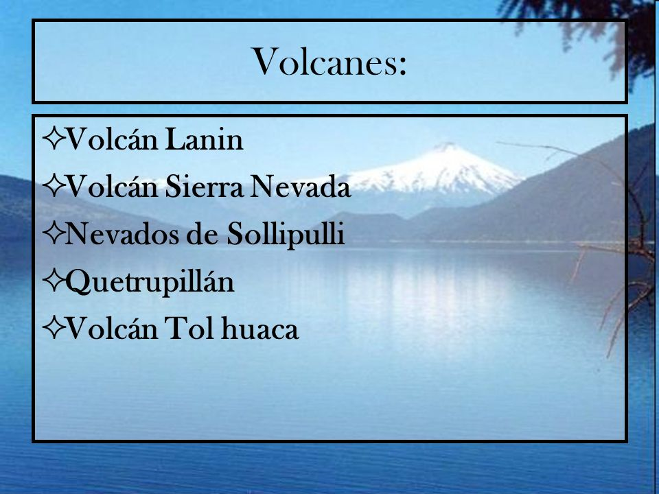 Volcanes: Volcán Lanin Volcán Sierra Nevada Nevados de Sollipulli