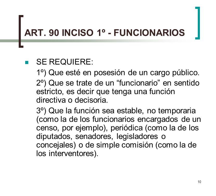 ART. 90 INCISO 1º - FUNCIONARIOS