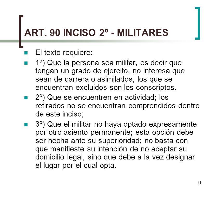 ART. 90 INCISO 2º - MILITARES