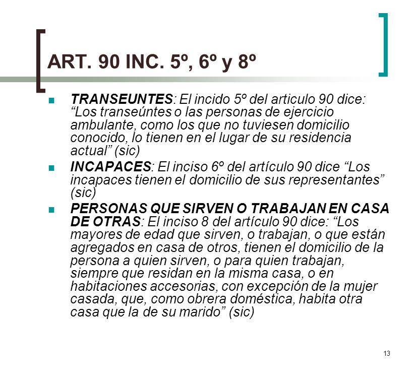 ART. 90 INC. 5º, 6º y 8º