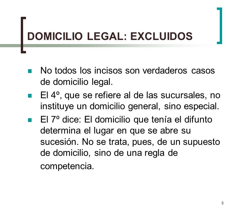 DOMICILIO LEGAL: EXCLUIDOS