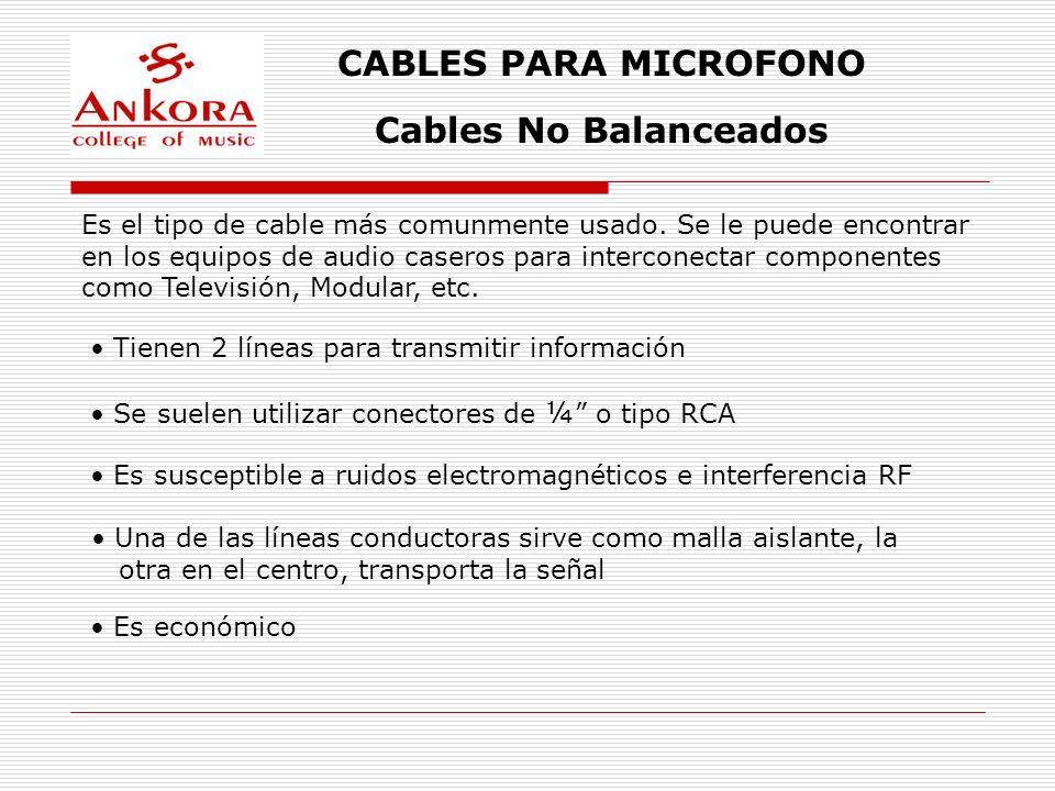 CABLES PARA MICROFONO Cables No Balanceados
