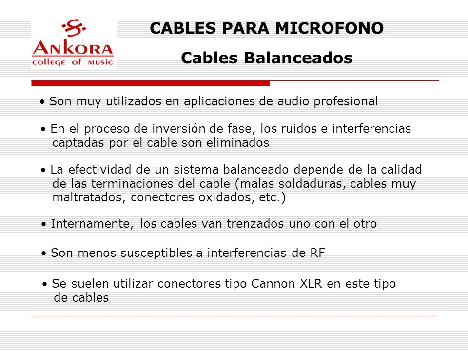 CABLES PARA MICROFONO Cables Balanceados