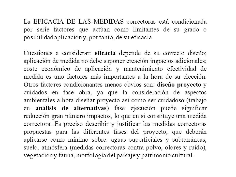 La EFICACIA DE LAS MEDIDAS correctoras está condicionada por serie factores que actúan como limitantes de su grado o posibilidad aplicación y, por tanto, de su eficacia.