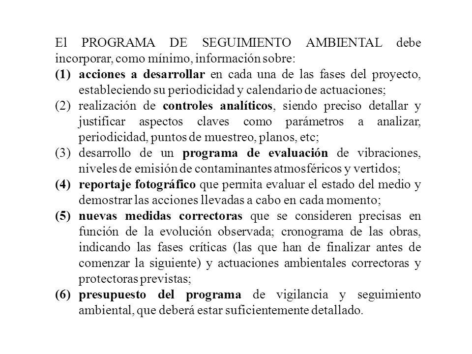 El PROGRAMA DE SEGUIMIENTO AMBIENTAL debe incorporar, como mínimo, información sobre: