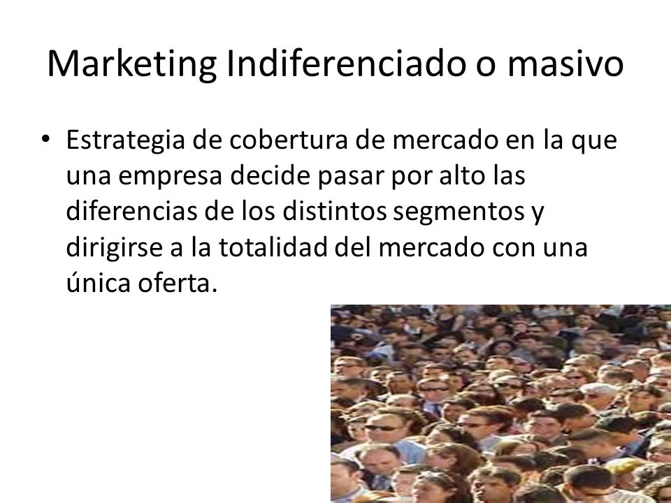 Marketing Indiferenciado o masivo