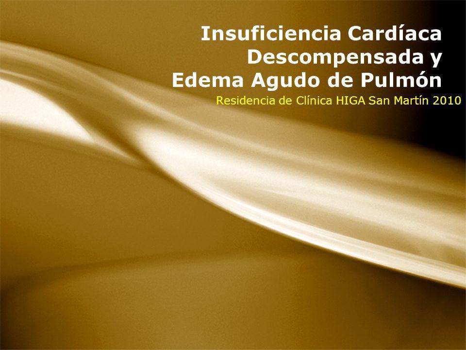 Insuficiencia Cardíaca Descompensada y Edema Agudo de Pulmón