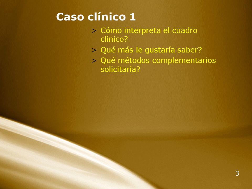 Caso clínico 1 Cómo interpreta el cuadro clínico