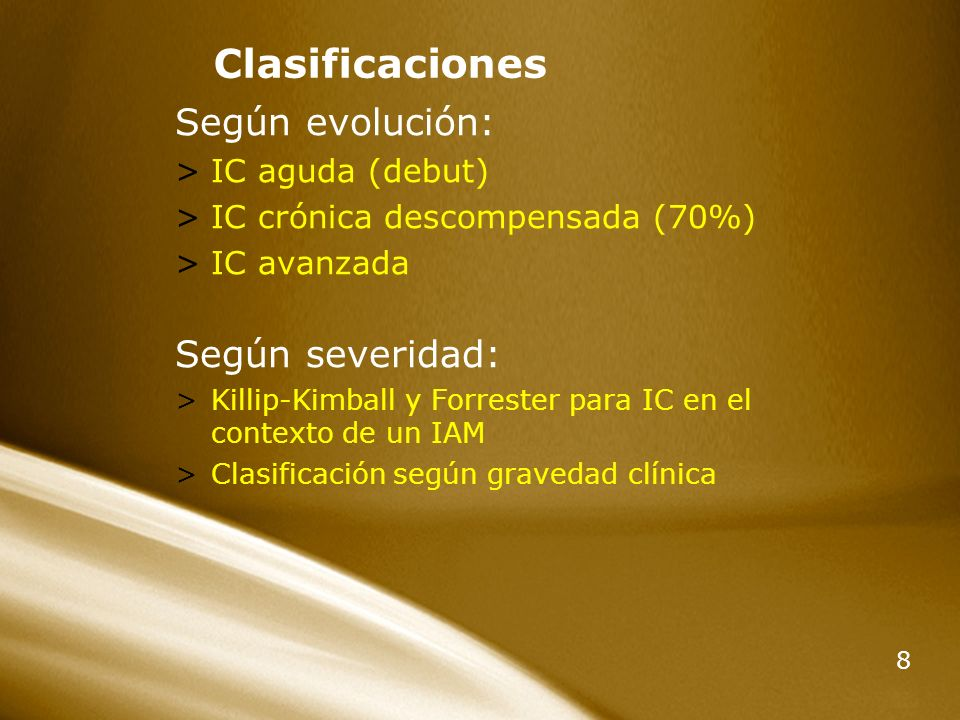 Clasificaciones Según evolución: Según severidad: IC aguda (debut)