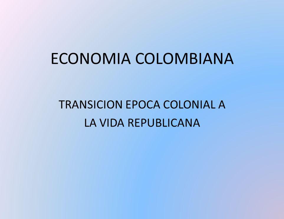 TRANSICION EPOCA COLONIAL A LA VIDA REPUBLICANA