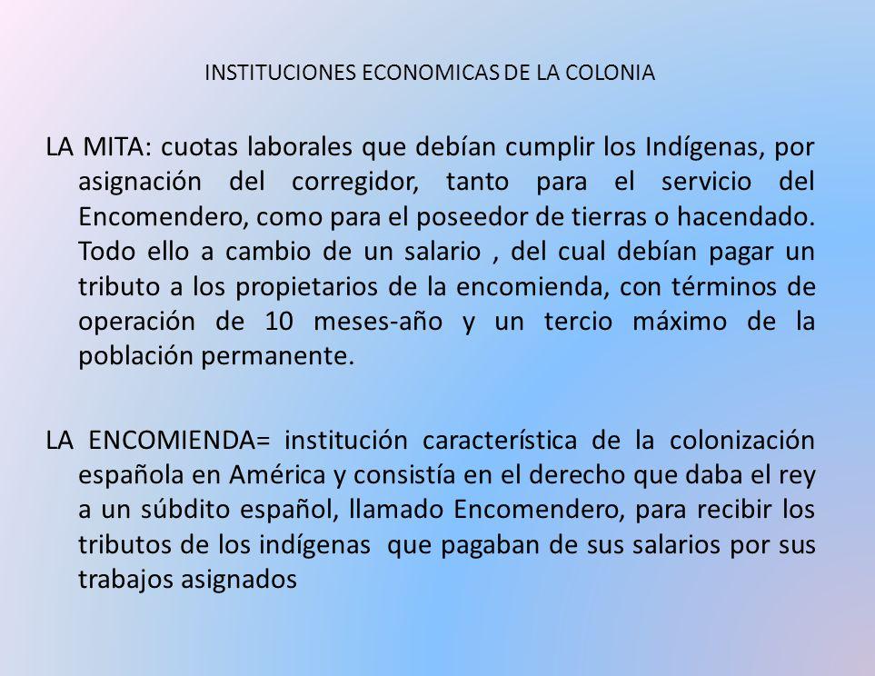 INSTITUCIONES ECONOMICAS DE LA COLONIA