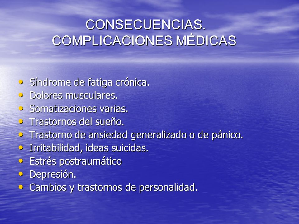 CONSECUENCIAS. COMPLICACIONES MÉDICAS