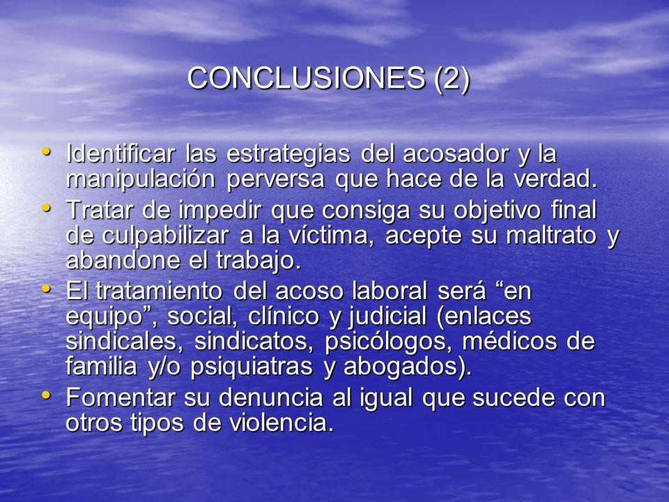 CONCLUSIONES (2)Identificar las estrategias del acosador y la manipulación perversa que hace de la verdad.