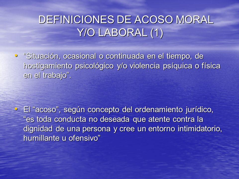DEFINICIONES DE ACOSO MORAL Y/O LABORAL (1)