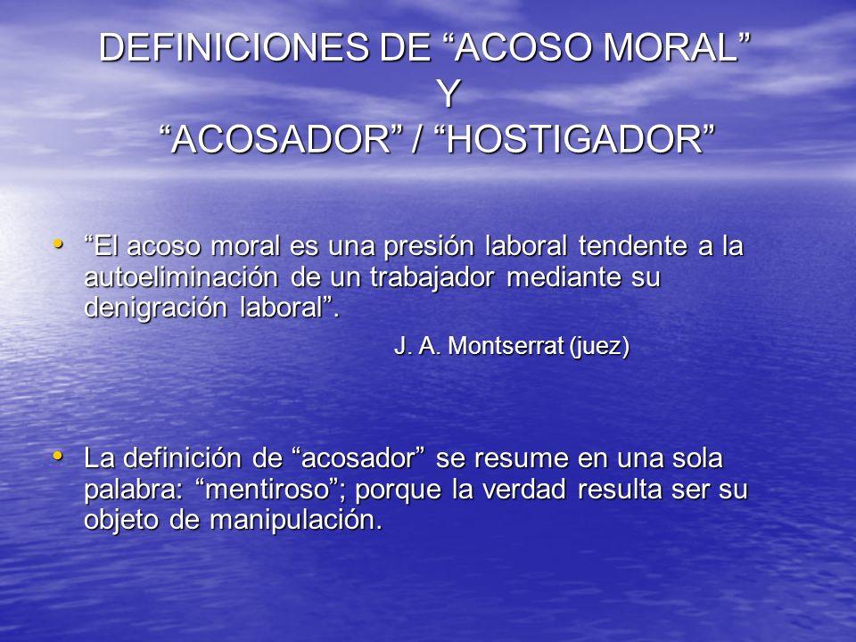 DEFINICIONES DE ACOSO MORAL Y ACOSADOR / HOSTIGADOR