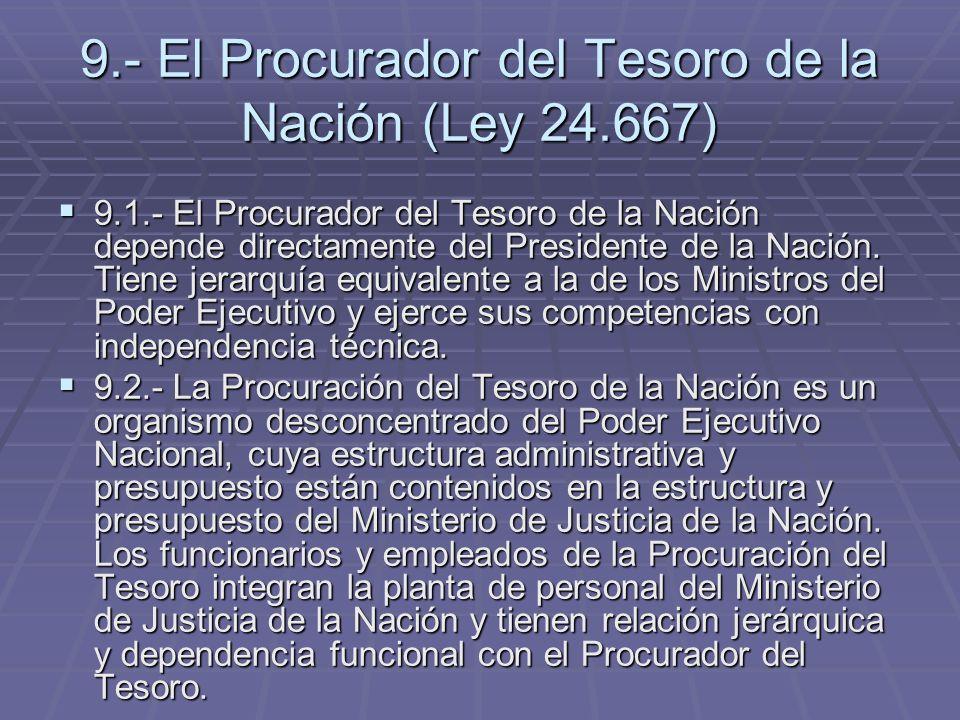 9.- El Procurador del Tesoro de la Nación (Ley 24.667)