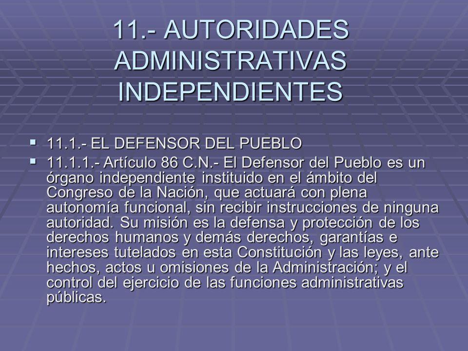 11.- AUTORIDADES ADMINISTRATIVAS INDEPENDIENTES