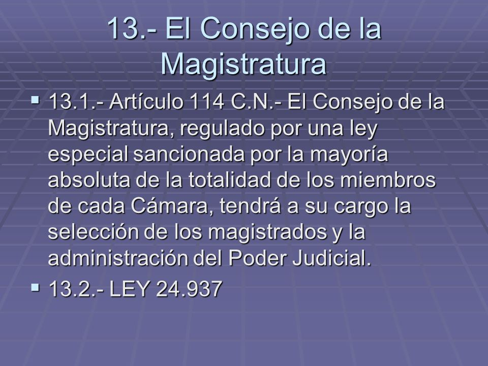 13.- El Consejo de la Magistratura
