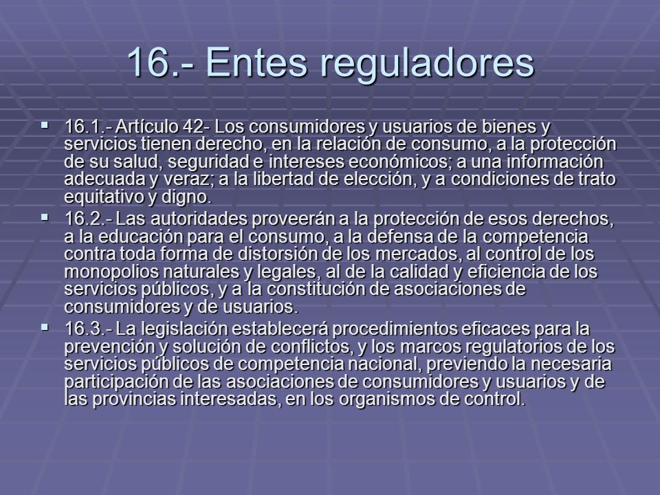16.- Entes reguladores