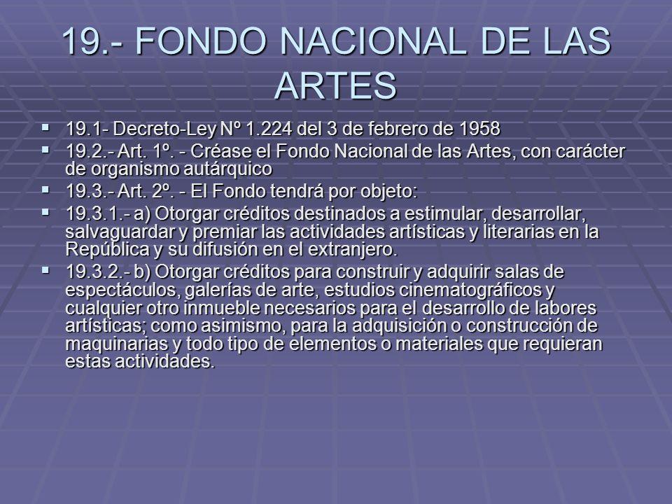 19.- FONDO NACIONAL DE LAS ARTES