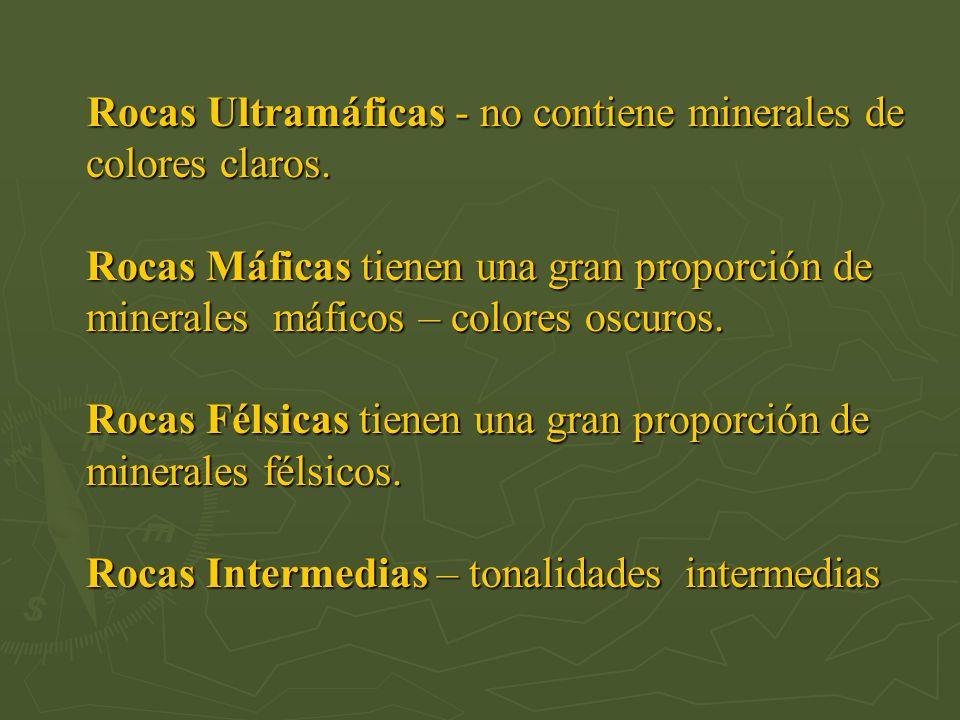 Rocas Ultramáficas - no contiene minerales de colores claros