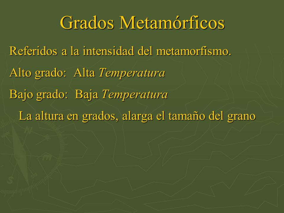 Grados Metamórficos Referidos a la intensidad del metamorfismo.