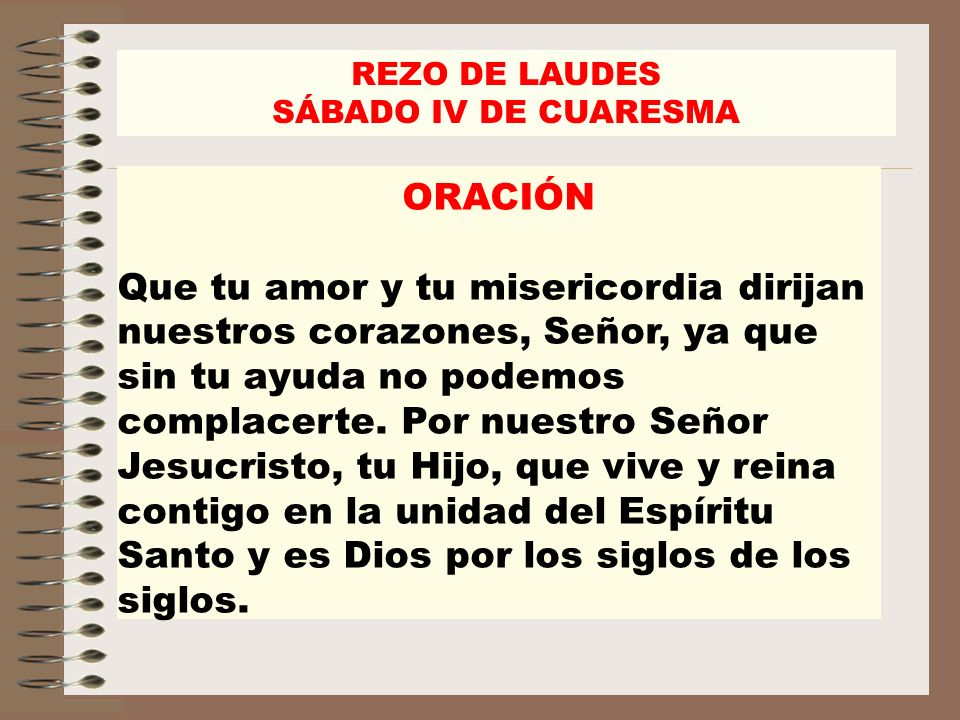 REZO DE LAUDES SÁBADO IV DE CUARESMA. ORACIÓN.