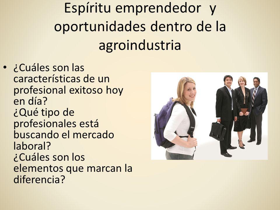 Espíritu emprendedor y oportunidades dentro de la agroindustria