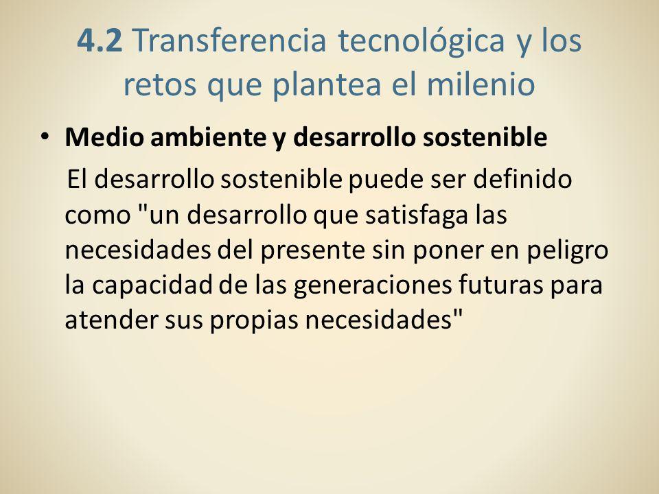 4.2 Transferencia tecnológica y los retos que plantea el milenio